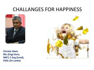 CHALLANGES FOR HAPPINESS