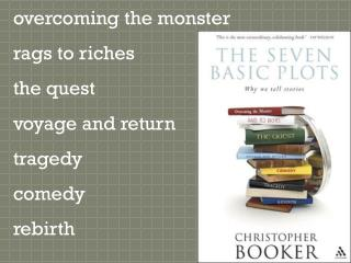 overcoming the monster  rags to riches the quest voyage and return trag edy comedy  rebirth