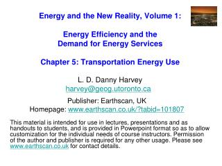 Energy and the New Reality, Volume 1:  Energy Efficiency and the  Demand for Energy Services   Chapter 5: Transportation