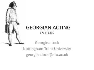 GEORGIAN ACTING 1714- 1830