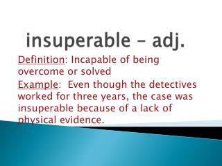 insuperable – adj.