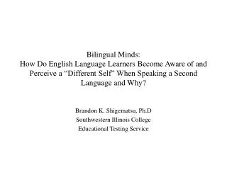 Brandon K. Shigematsu, Ph.D Southwestern Illinois College  Educational Testing Service