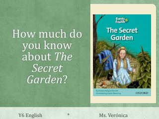 How much  do  you know about The Secret  Garden ?