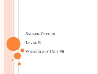 Sadler-Oxford  Level E Vocabulary Unit #9