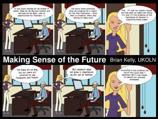 M aking Sense of the Future