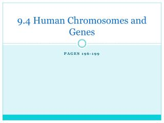 9.4 Human Chromosomes and Genes