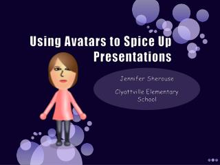 Using Avatars to Spice Up Presentations
