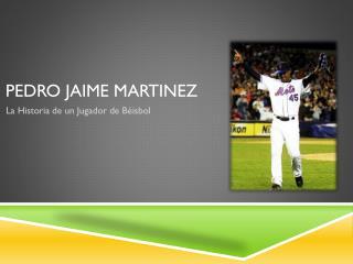 Pedro Jaime Martinez