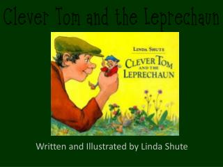 Written and Illustrated by Linda Shute