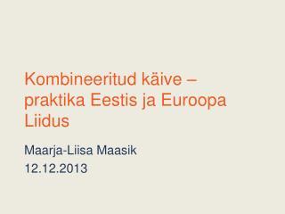 Kombineeritud käive – praktika Eestis ja Euroopa Liidus