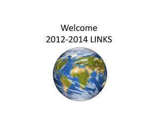 Welcome  2012-2014 LINKS