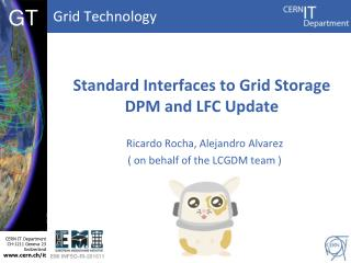 Standard  Interfaces  to  Grid Storage DPM and LFC Update