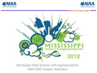 Mississippi State Science and Engineering Fair  AIAA GNO Chapter Awardees
