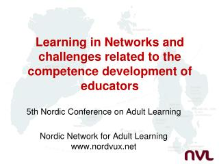 Learning  in Networks and  challenges related to the competence development of  educators