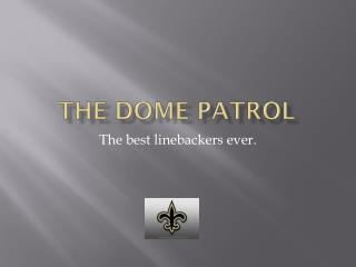 The Dome Patrol