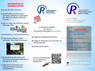 3  rue  Mandron - 33000 Bordeaux 05.56.44.10.74 : preventionroutiere33 @wanadoo.fr