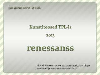 Kunstiteosed TPL-is 2013 renessanss