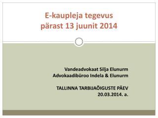 E-kaupleja tegevus  pärast  13 juunit 2014