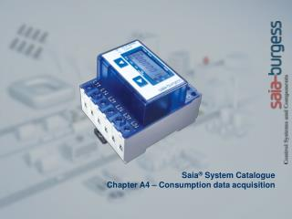 Saia �  System Catalogue  Chapter A4 �  Consumption data acquisition