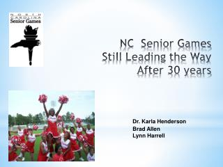 NC  Senior Games Still Leading the Way  A fter 30 years