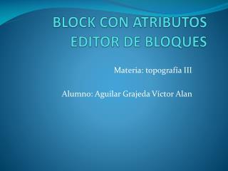 BLOCK CON ATRIBUTOS EDITOR DE BLOQUES