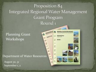 Proposition  84  Integrated  Regional Water Management  Grant  Program Round  1