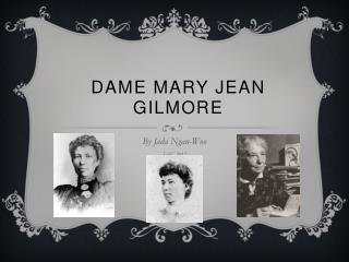 Dame Mary Jean Gilmore