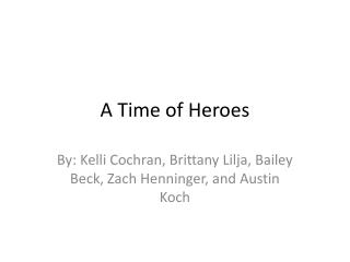 A Time of Heroes