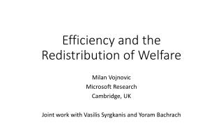 Efficiency and the Redistribution of Welfare