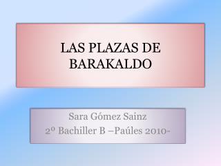 LAS PLAZAS DE BARAKALDO