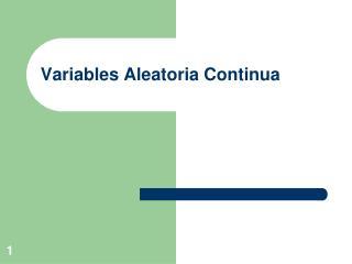 Variables Aleatoria Continua