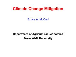 Climate Change Mitigation Bruce A. McCarl