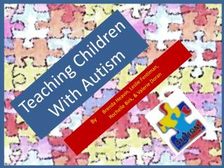 Teaching Children With Autism