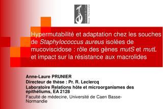 Hypermutabilit  et adaptation chez les souches de Staphylococcus aureus isol es de mucoviscidose : r le des g nes mutS e