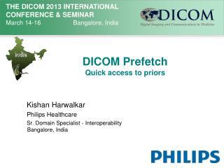 DICOM Prefetch Quick access to priors