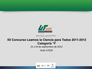 """XII  Concurso Leamos  la Ciencia para  Todos  2011-2012 Categoría """"F"""