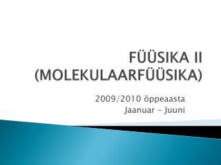 FÜÜSIKA II (MOLEKULAARFÜÜSIKA)