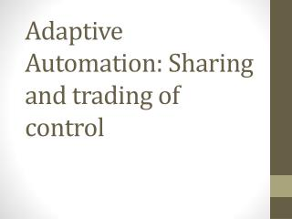 Adaptive Automation: Sharing and trading of control