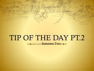TIP OF THE DAY PT.2