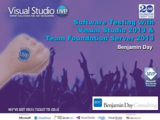 Software Testing with  Visual Studio 2013 &  Team Foundation Server 2013