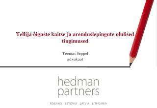 Tellija õiguste kaitse ja arenduslepingute olulised tingimused Toomas  Seppel advokaat