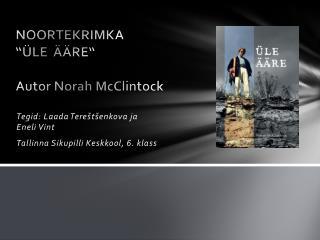 NOORTEKRIMKA  ��LE  ��RE� Autor Norah McClintock