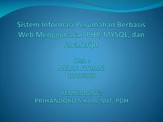 Sistem Informasi Perumahan Berbasis  Web  Menggunakan  PHP, MYSQL,  dan  JavaScript