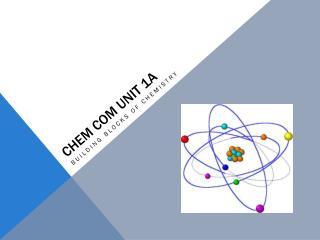 Chem  Com Unit 1A