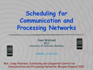 Scheduling for Communication and Processing Networks