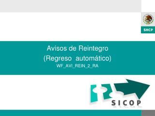 Avisos de Reintegro    (Regreso  autom�tico) WF_AVI_REIN_2_RA