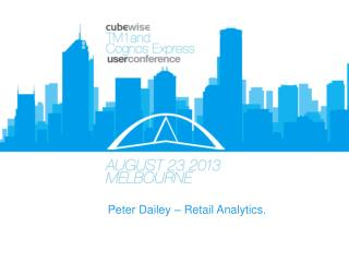 Peter Dailey – Retail Analytics.