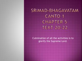 Srimad-Bhagavatam Canto 1 Chapter 5 Text 20-22