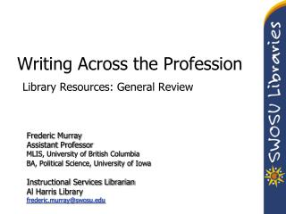 Writing Across the Profession Library Resources: General Review