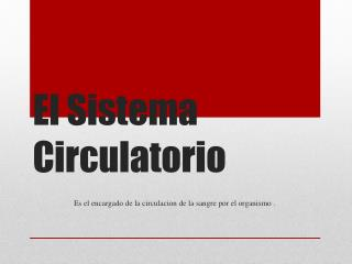 El Sistema Circulatorio